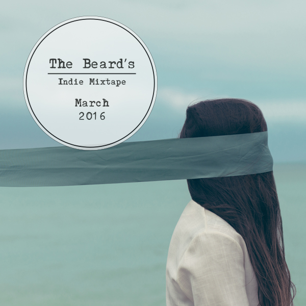 The-Beard's-Indie-Mixtape----March-2016