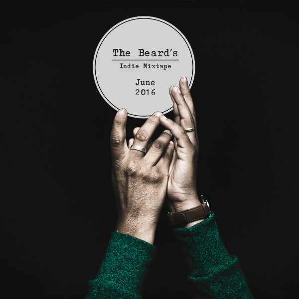 The-Beard's-Indie-Mixtape----June-2016