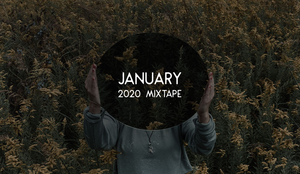JANUARY 2020 MIXTAPE