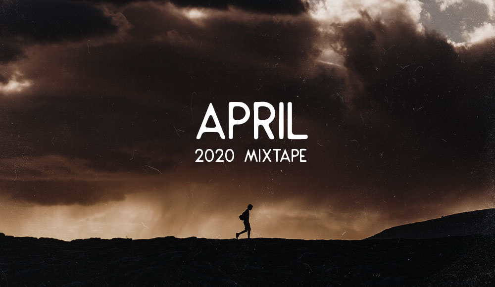 APRIL 2020 MIXTAPE