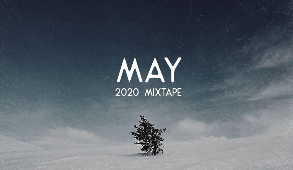 MAY 2020 MIXTAPE