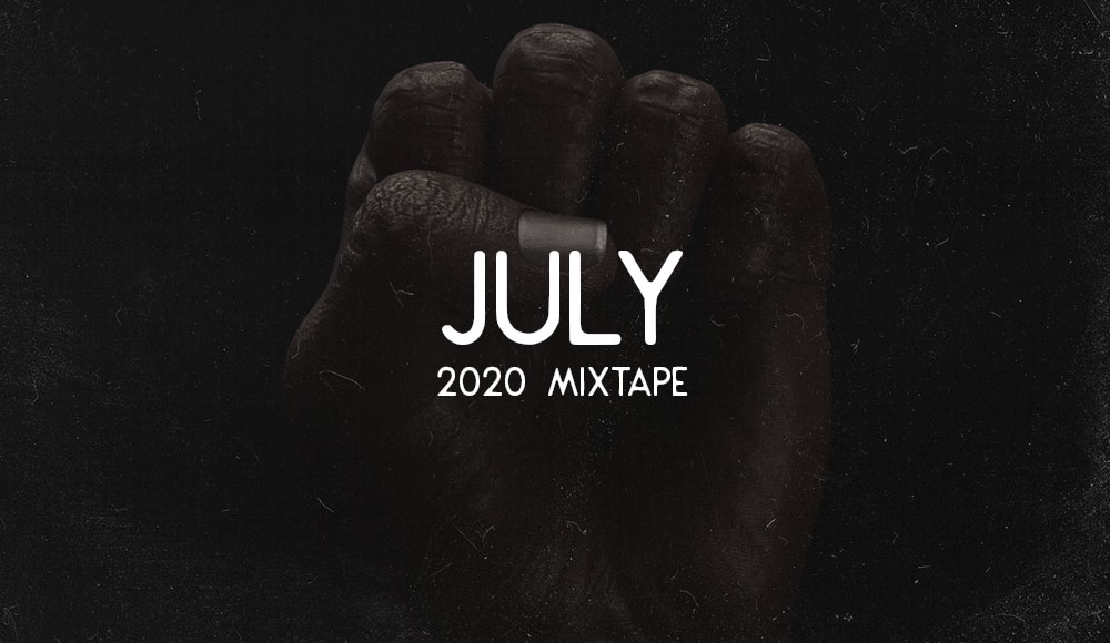 JULY 2020 MIXTAPE