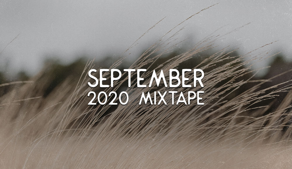 SEPTEMBER 2020 MIXTAPE