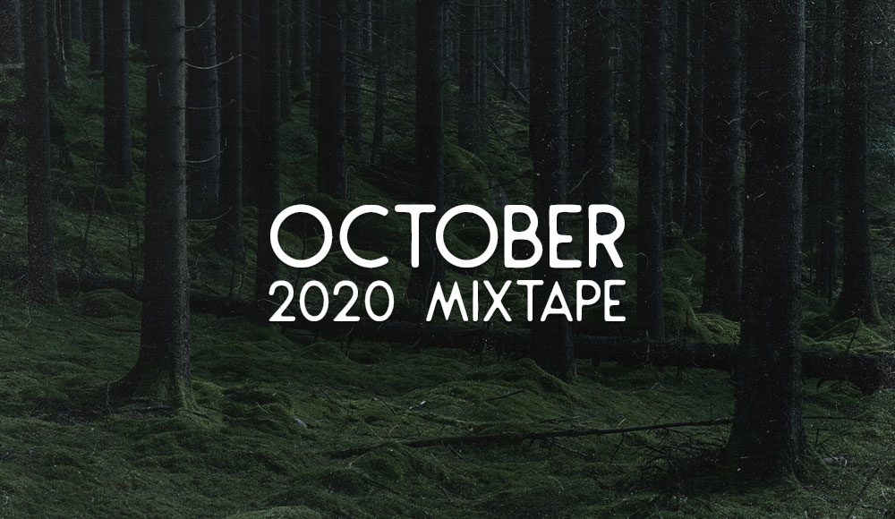 OCTOBER 2020 MIXTAPE